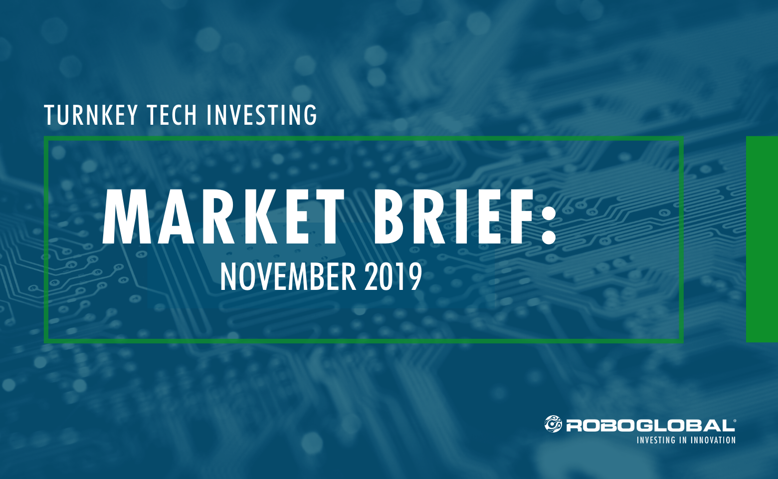 Turnkey Tech Investing: November 2019 Market Brief